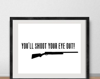You'll Shoot Your Eye Out Christmas DIGITAL 8x10 Poster- A Christmas Story Movie, BB Gun, Red Ryder, Ralphie, Gallery wall, holiday decor