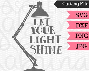 "SVG Cutting File- ""Let Your Light Shine""-Instant Digital Download- Svg, Dxf,Png, Jpg- Cricut/Silhouette cutting file"