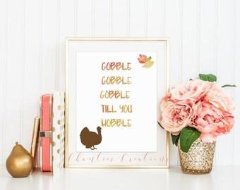 Gobble Gobble Till You Wobble Seasonal Thanksgiving Printable Wall Art. Fall Printable. Autumn Printable Wall Art. Instant Download