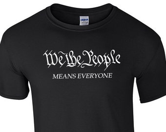 We the People Means Everyone Custom Ring Spun Cotton T-Shirt