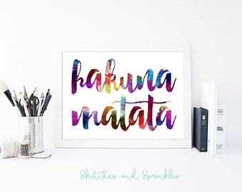 Hakuna Matata Print - Printable Art- Life Quote- No Worries Watercolor Decor - Inspiring Quote Digital Download - Typography Print