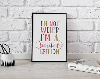 I'm not weird I'm a Limited Edition, Quotes Poster, Home Wall Decor, Motivational Print, Typography Print, Inspirational Quote, Colorful Art