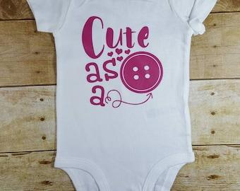 Cute As A Button Funny Baby Gift Hip Adorable girl baby bodysuit