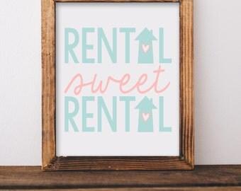 Rental Sweet Rental Print//Wall Decor//Home Decor//Housewarming
