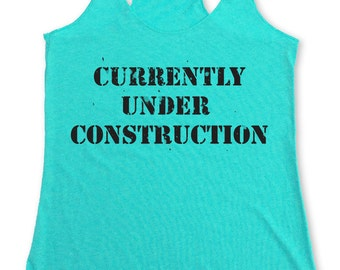 Currently Under Construction Triblend Racerback Tank Top Workout Tank Top. Gym Tank. Fitness Apparel. MpressClothing