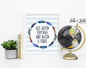 Quote Print - All Good Things are Wild and Free - Blue Nursery Decor - Nursery Quote - Instant Download - Digital Printable - 8x10