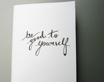 """White """"Be good to yourself"""" Inspirational Journal/Notebook"""
