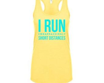 I Run Embarrassingly Short Distances Tank Top, Gym Shirt, Workout Clothes for Women Workout Tank Top Running Tank Weight Lifting Tank