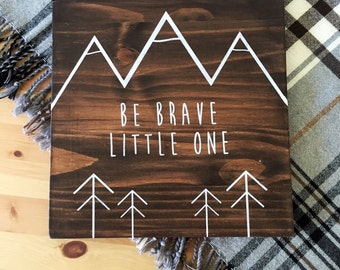 Be Brave Little One // Rustic Wood Signs // Family Wall Art  // Wood Wall Art // Kids Bedroom Decor // Adventure // Tribal Woodland Decor