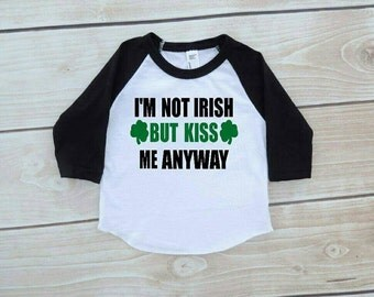 St. Patricks day shirt, st. Pattys day, raglan,  baseball tee,  girl, boy, irish, kiss me anyway, baby,  toddler