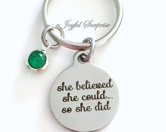 She believed she could so she did Keychain, Birthday Present, Birthstone Keyring Encouragement Graduation Gift Goal Achievement Key Chain