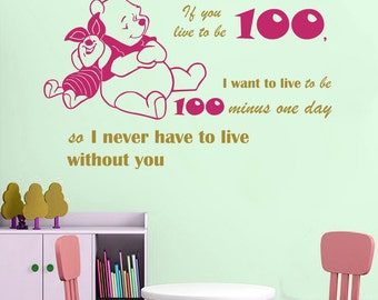 Wall Decal Quote If You Live To Be 100 I Never Have To Live Without You Winnie the Pooh Vinyl Sticker Children's Room Murals Home Décor A440