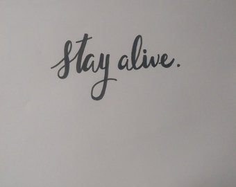 Stay Alive - Print