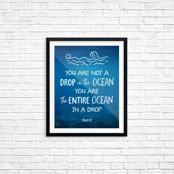 Printable Art, You Are Not a Drop in the Ocean, You Are the Entire Ocean in a Drop -Rumi, Inspirational Quote, Typography, Quote Printables