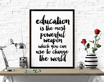 Inspirational Poster, Education Is The, Most Powerful Weapon.. Quote Wall Art, Typography Quote, Printable Art