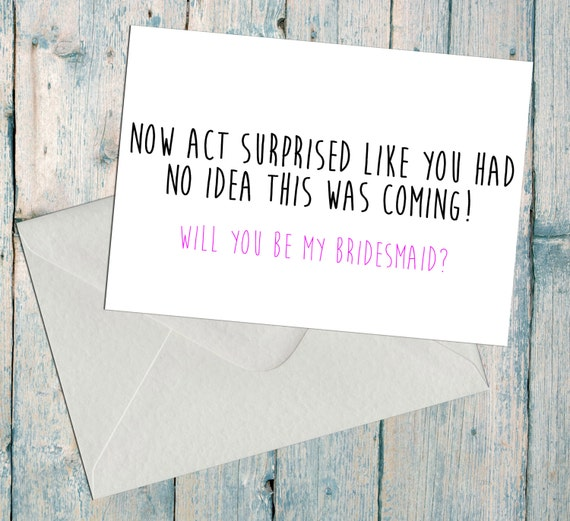 Funny Bridesmaid Proposal Will You Be My Asking By
