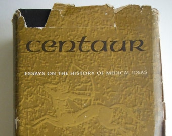 Centaur: Essays on the History of Medical Ideas Vintage Book First Printing 1958 Hardcover