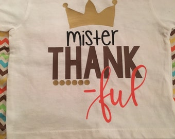 Mister thankful, boys thanksgiving shirt, baby thanksgiving shirt, first thanksgiving
