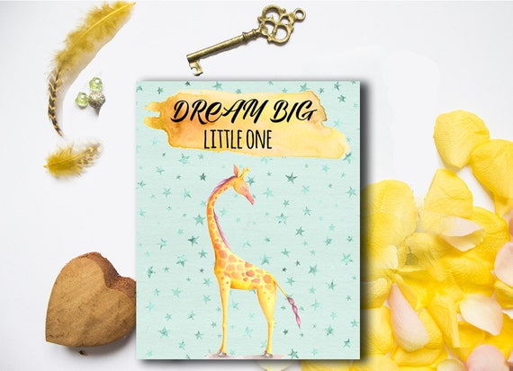 Dream Big Little One Printable Nursery Art Giraffe  Printable, Child's room giraffe print, Giraffe Nursery Decor, poster children's wall art