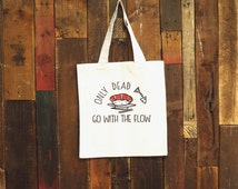 """Sushi tote bag // Funny tote bag // Funny gift // Grunge tote bag // Screen printed tote bag // """"only dead fish go with the flow"""""""
