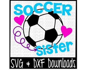 Soccer Sister Cutting File - SVG & DXF Files - Silhouette Cameo/Cricut