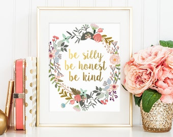 Gold Floral Print, Be Silly Be Honest Be Kind, Emerson Quote, Wall Art Decor, Gold Letter Print, Printable Decor, Printable Quote, Artwork