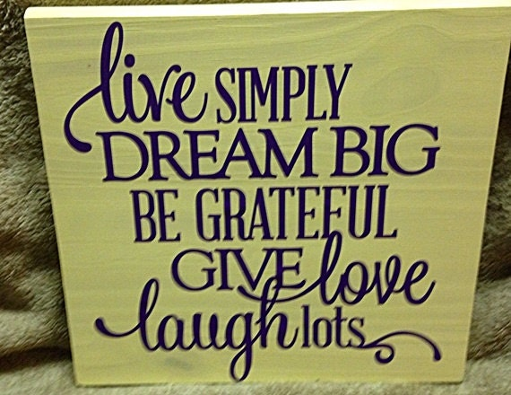 Items Similar To Live Simply Dream Big Be Grateful Give