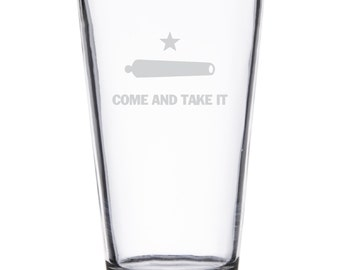 Come and Take It Pint Glass
