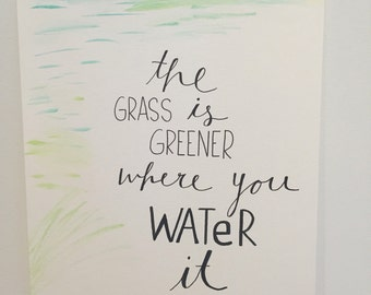 Watercolor Quote Art - Grass is Greener