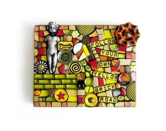 Follow Your Own Yellow Brick Road. (Handmade Original Assemblage Mosaic Art Piece by Shawn DuBois)