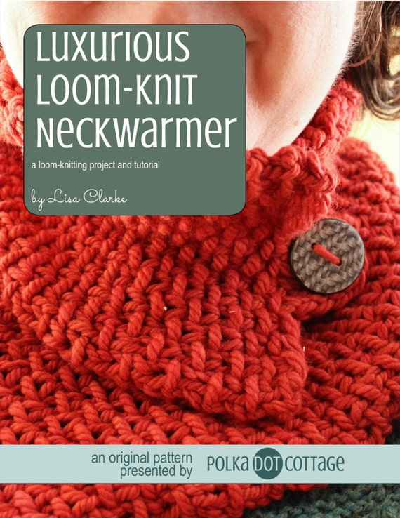 Loom Knitting Questions : Luxurious neckwarmer loom knitting pattern from