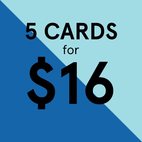 5 Greeting Cards for 16 Dollars