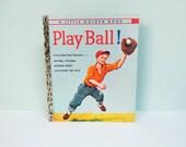 Play Ball!, A First Book About Baseball, 1958 First Edition Little Golden Book, Unsigned