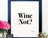 Wine Not? Print - Wino - Wine Art - Happy Hour - Bar Cart - Bar Sign - Kitchen Art - Cocktails