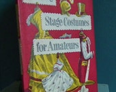 Making Stage Costumes for Amateurs - A. V. White - vintage 1950s costume design book - theatre productions - fancy dress - medieval costumes