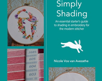 Simply Shading Essential Starter's Guide to Shading in Embroidery for Modern Stitchers PDF