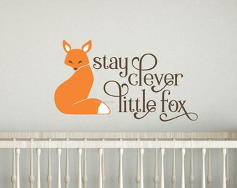 Fox wall decal - stay clever little fox - baby nursery wall decal - woodland animal - forest - fox vinyl wall decal with lettering - quote