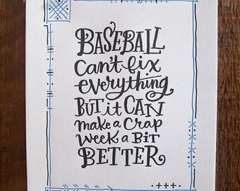"""Letterpress 'Baseball makes it better"""" Poster (blue, white, black, crap)"""