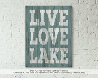LIVE LOVE LAKE - Real Wood Rustic Planked Wood Sign Beach Lake House Decor