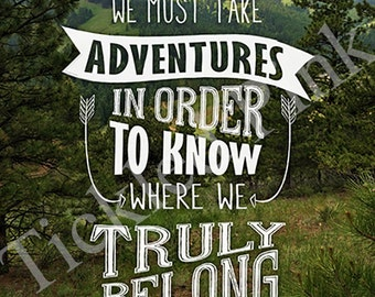 We Must Take Adventures Typography Print