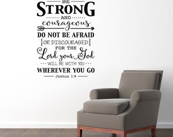 Be Strong and Courageous Wall Decal Quote - Bible Verse Christian Decor - Joshua 1:9 Decal