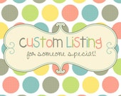Custom Listing for kittykat_dee