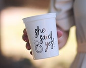 She Said Yes Cups for an Engagement Party, Bridal Shower Favors, Couples Shower, or Wedding - 16 oz. Plastic Reusable Cups,