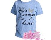Have Courage Be Kind shirt - Cinderella Shirt - Short Sleeve Cinderella Tshirt