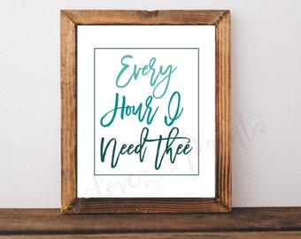 Every Hour I Need Thee, Hymnal Print, Hymn Print, Oh God How I Need Thee, Instant Download