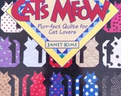 The Cat's Meow Purr-fect Quilts for Cat Lovers by Janet Kime