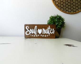 Soul Mates Wood Sign - Love Home Decor - Rustic Wedding Decor - Wedding Gift - Engagement Gift - Rustic Home Decor - Gift For Her - Soulmate