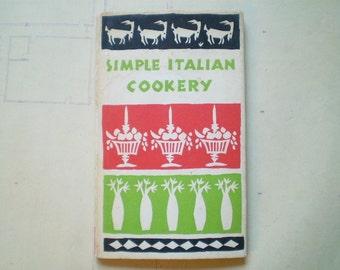Simple Italian Cookery - 1959 - by Edna Beilenson - Peter Pauper Press - Illustrated