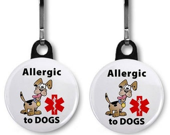 Allergic to Dogs Medical Alert 2 Pack of Zipper Pull Charms (Choose Size and Color of Backing)
