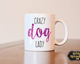 Dog Lover Gift, Crazy Dog Lady Mug, Gift for Dog Lover, Dog Mom, Crazy Dog Lady Mug, Dog Lovers Mug, Crazy Dog Lady, Dog Lovers, Dog Mom